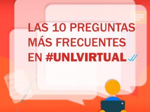 Las 10 preguntas más frecuentes en #UNLVirtual