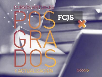 Abre la inscripción a la 1ª Etapa 2019 de los Cursos de Posgrado y Actualización virtuales de la FCJS