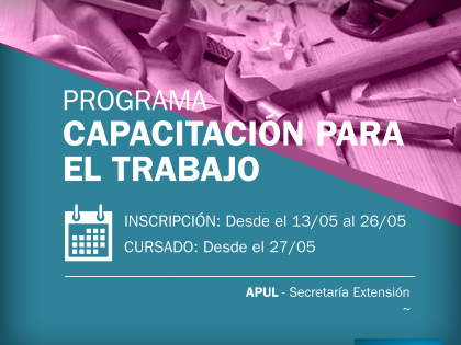 Inscripciones abiertas a la 1ª etapa 2019 de los Cursos de Capacitación de APUL – Secretaría de Extensión