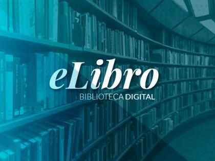 Biblioteca digital eLibro Cátedra Multidisciplinar para docentes y alumnos de la Universidad