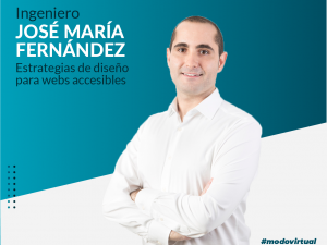 Se realizó el webinar sobre «Estrategias para el diseño de Webs accesibles» con el Ing. José María Fernández